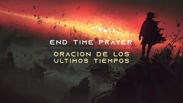 End Time Prayer (Oración de los Ultim...