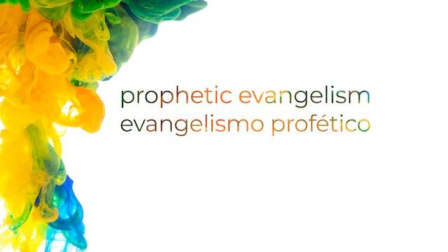 Prophetic Evangelism / Evangelismo Pr...