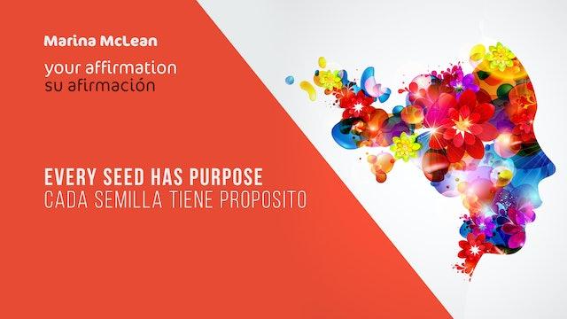 Every Seed Has Purpose / Cada Semilla Tiene Proposito