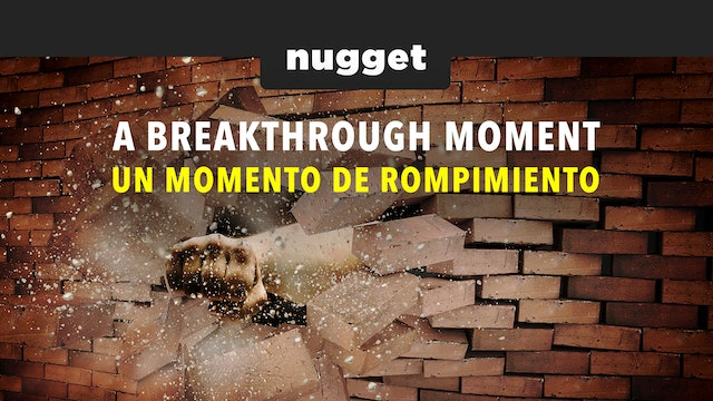 A Breakthrough Moment / Un Momento de Rompimiento