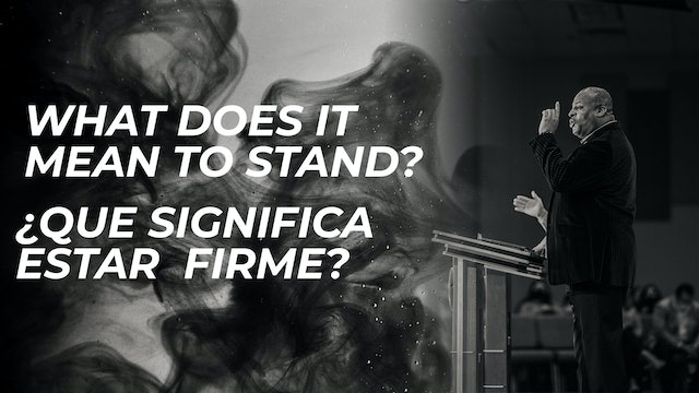 What Does It Mean To Stand / ¿Qué Significa estar firme?