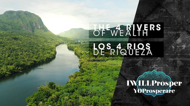 The 4 Rivers of Wealth / Los 4 Rios de Riqueza