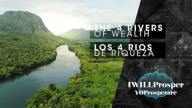 The 4 Rivers of Wealth / Los 4 Rios de Riqueza