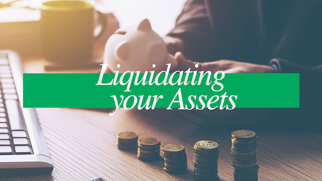 Liquidating Your Assets