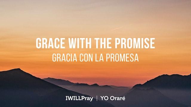 Grace With The Promise / Gracia Con La Promesa