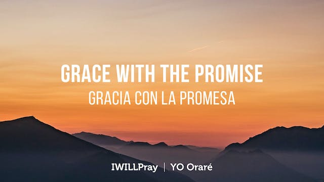 Grace With The Promise / Gracia Con L...