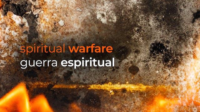 Spiritual Warfare / Guerra Espiritual
