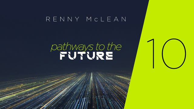 Pathways to the Future - Part 10