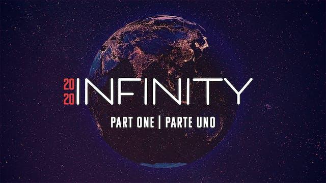 Infinity 2020 | Part One / Parte Uno