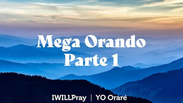 Mega Orando Parte 1