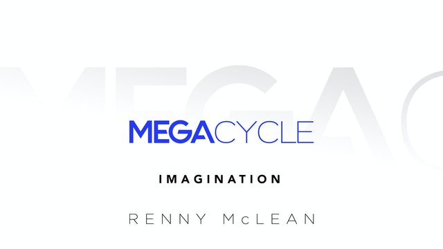 Mega Cycle Class 4: Imagination