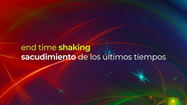 End Time Shaking | Sacudimiento de lo...