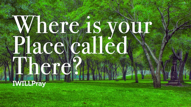 Where is your Place called There?