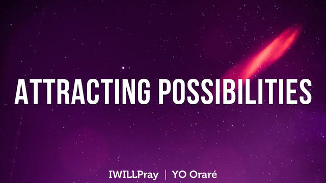 "IWILLPray | ""Attracting Possibilities"""