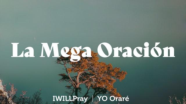 Yo Orare | La Mega Oración