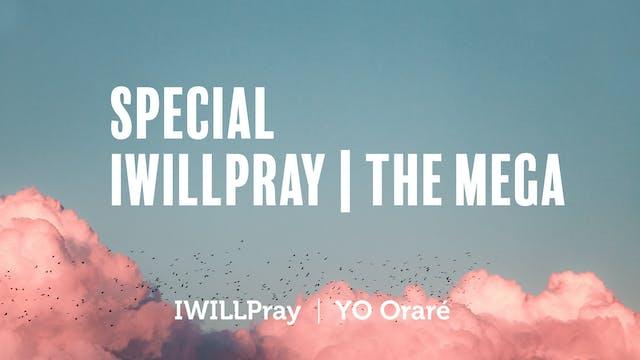 IWILLPray: The Mega