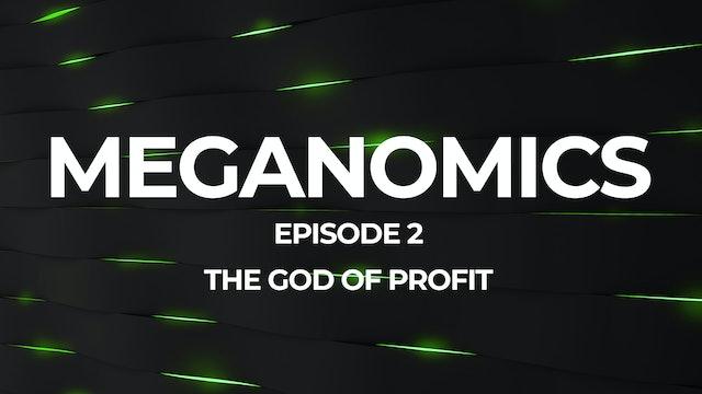 Meganomics | Episode #2