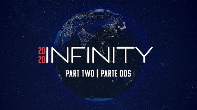 Infinity 2020 | Part Two / Parte Dos