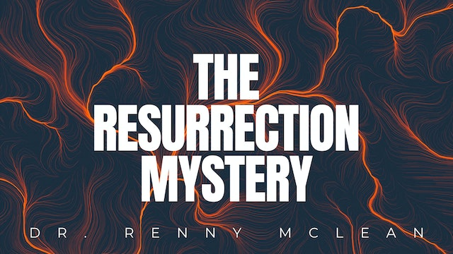 The Resurrection Mystery Part II