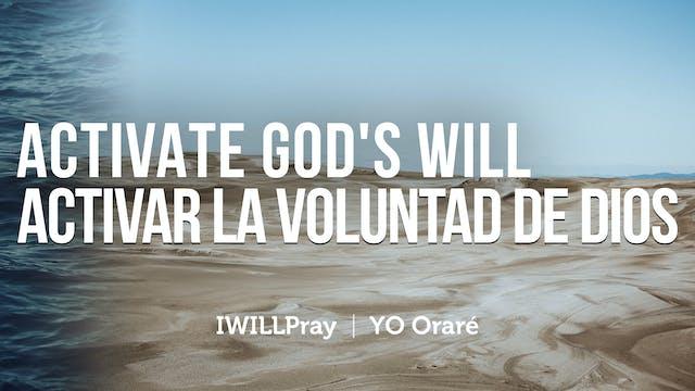 Activating God's Will / Activando la ...