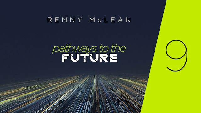 Pathways to the Future - Part 9