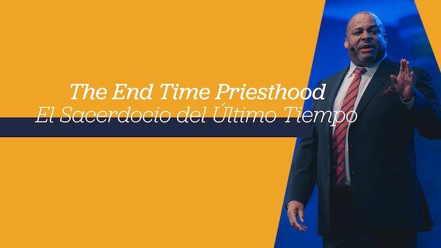 The End Time Priesthood / El Sacerdocio del Último Tiempo