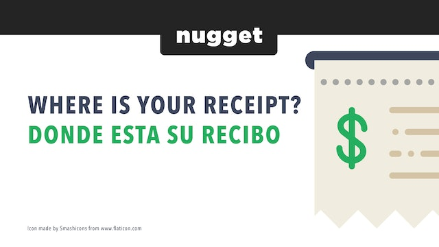 Where is your receipt? / Donde Esta Su Recibo
