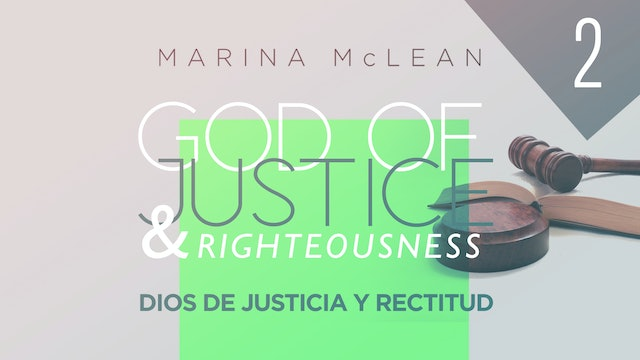 God of Justice & Righteousness Part 2 (Dios de Justicia y Rectitud Parte 2)