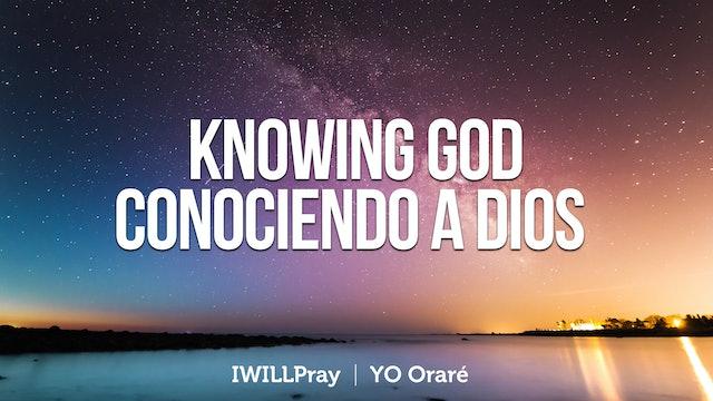 Knowing God / Conociendo A Dios