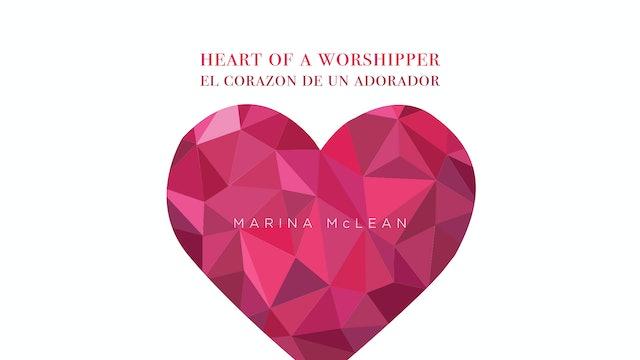 Marina McLean - Heart of a Worshipper (El Corazón de un Adorador)