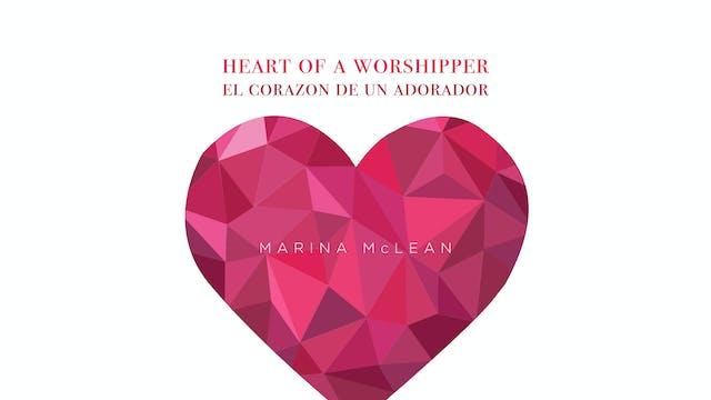 Marina McLean - Heart of a Worshipper...