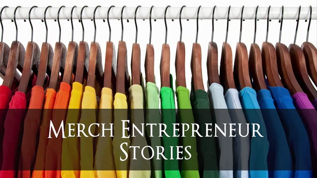 Merch Entrepreneur Stories - Daniel