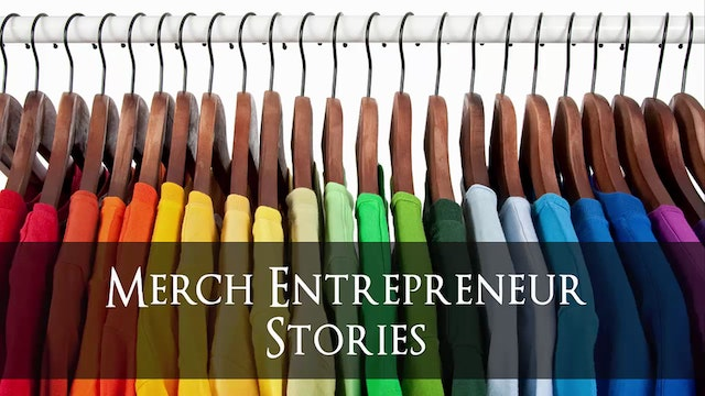 Merch Entrepreneur Stories - Scott