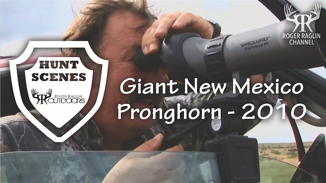 Roger Shoots a Giant New Mexico Pronghorn in 2010 • Hunt Scenes