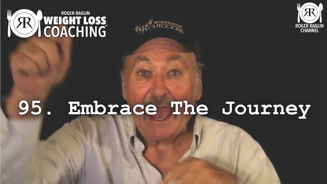95. Embrace the Journey • Weight Loss...