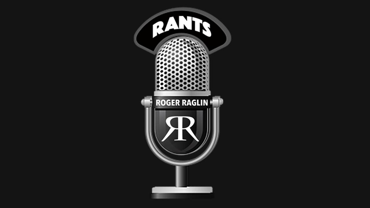 Roger Rants