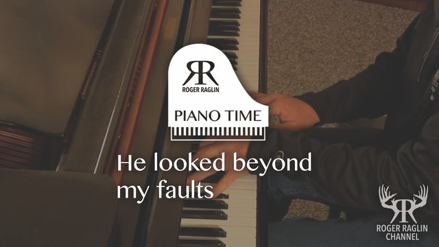He Looked Beyond my Faults • Piano Time