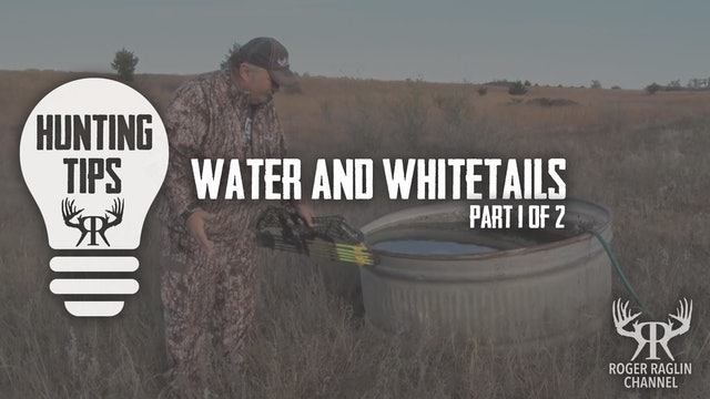 Water & Whitetails 1 of 2 • Hunting Tips