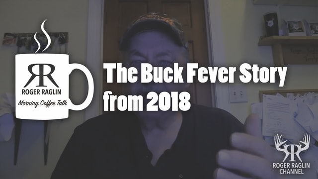 The Buck Fever Story from 2018 • Coffee Talk