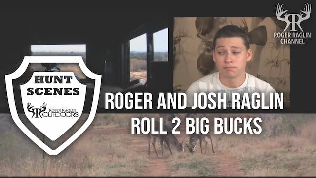 Roger and Josh Raglin Roll 2 Big Buck...