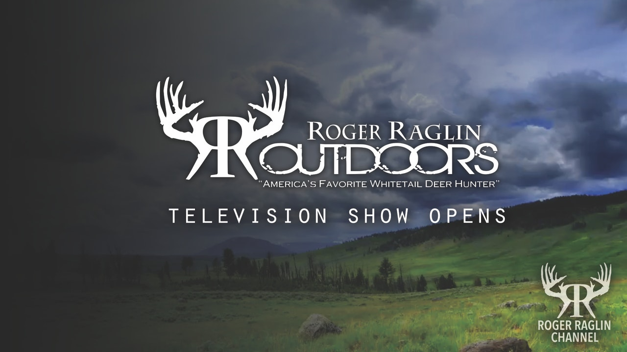 Roger Raglin Outdoors and Roger Raglin's On Target TV Show Opens