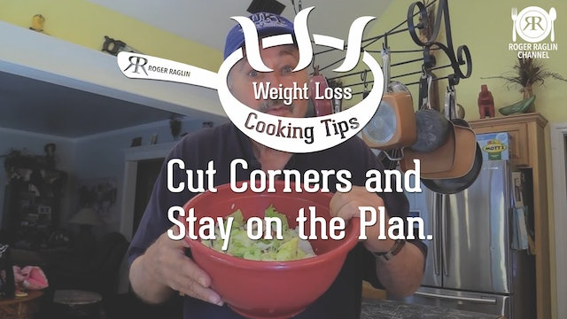 Cut Corners and Stay on the Plan • Weight Loss Cooking