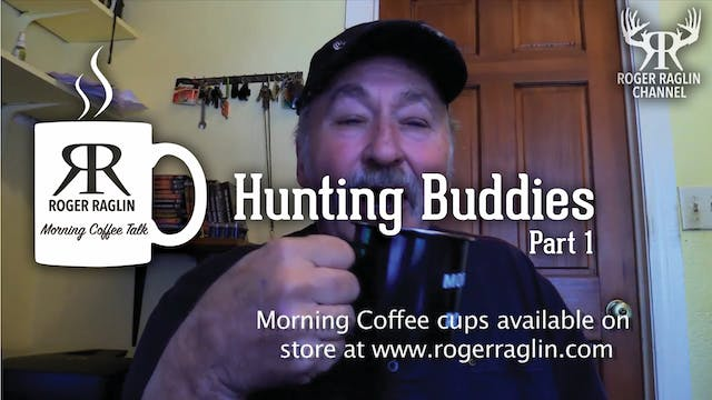 Hunting Buddies Part 1 • Morning Coffee