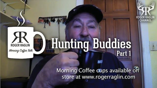 Hunting Buddies Part 1 • Morning Coffee