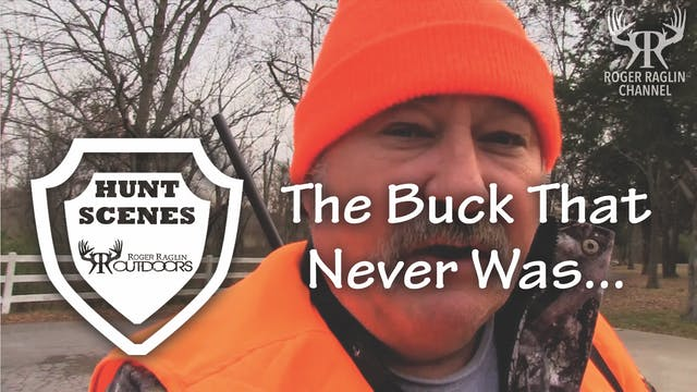 The Buck That Never Was • Hunt Scenes
