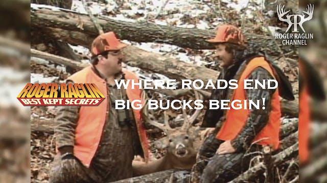 Where Roads End Big Bucks Begin • Vin...