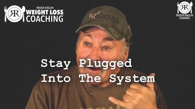 84. Stay Plugged Into The System • Weight Loss Coaching