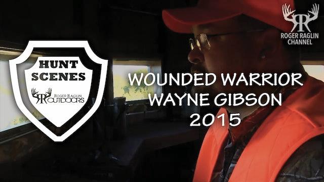 Wayne Gibson 2015 Wounded Soldier Hunt • Hunt Scenes