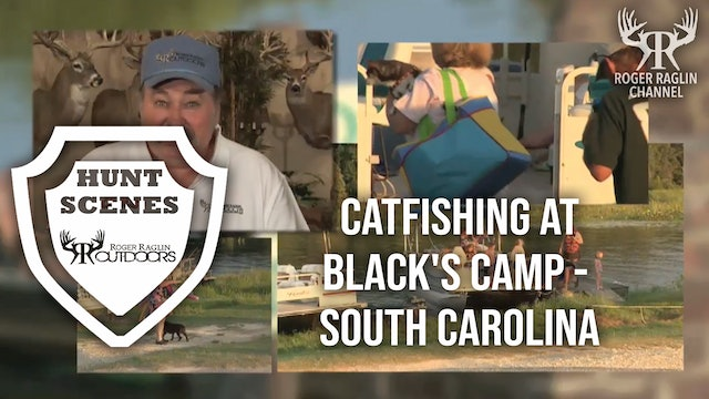 Catfishing at Black's Camp - South Carolina • Hunt Scenes