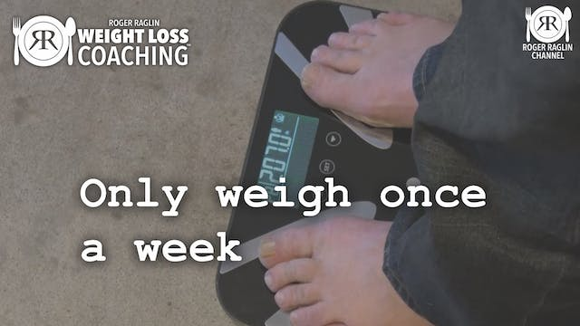 12. Only weigh once a week • Weight L...